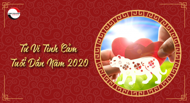 Tổng Quan Tử Vi Tuổi Dần Năm Canh Tý 2020